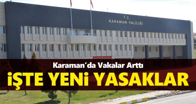 Karaman'da vaka artışı yeni yasaklar getirdi!