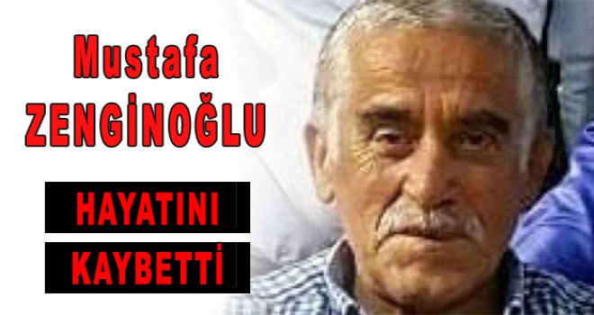 Mustafa Zenginoğlu hayatını kaybetti