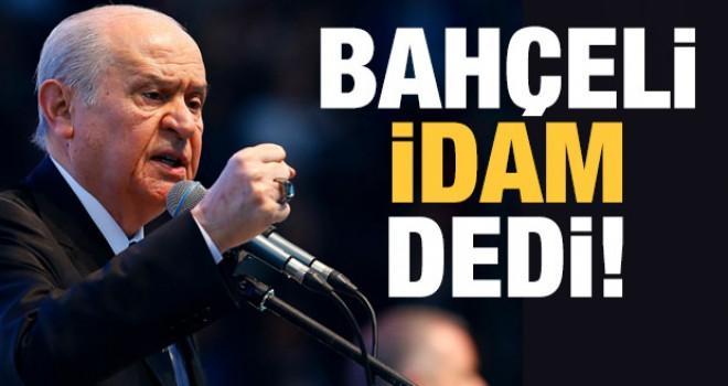 Devlet Bahçeli'den idam cezası açıklaması