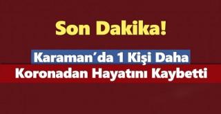 Karaman'da Bir Kişi Daha Koronadan Hayatını Kaybetti