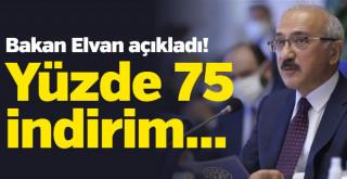 Bakan Elvan açıkladı! yüzde 75 olarak uygulanacak