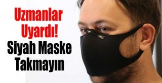 Uzmanlar siyah maske konusunda uyardı! 'Hiçbir koruyuculuğu yok'