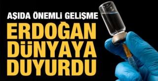 Aşıda Önemli Gelişme! Erdoğan Dünyaya Duyurdu
