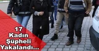 FETÖ operasyonda17 kadın şüpheliyakalandı.