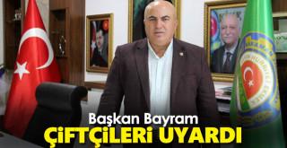 Başkan Bayram çiftçileri uyardı: Sahtelerine dikkat!