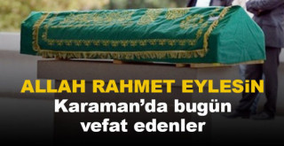 18 Eylül Karaman'da vefat edenler