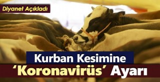 Kurban kesimine Koronavirüs ayarı!