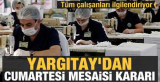 Çalışanlar dikkat! Yargıtay'dan Cumartesi mesaisi kararı