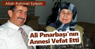 Ali Pınarbaşı'nın annesi vefat etti