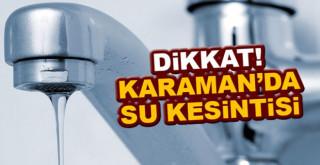 Karaman Belediyesinden su kesintisi uyarısı