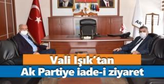 Vali Işık'tan Ak Partiye iade-i ziyaret