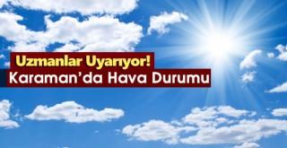 Karaman'da Bu Hafta Hava Nasıl Olacak