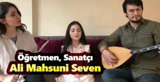 Müzik Öğretmeni, Sanatçı ve İşçi, Ali Mahsuni Seven