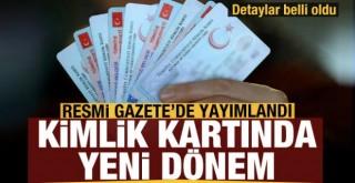 Kimlik kartları için esaslar belirlendi
