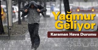 Karaman'da sağanak yağmur bekleniyor