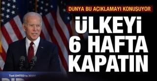Biden: Ülkeyi 6 Hafta Kapatın