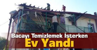 Karaman'da baca temizlerken ev yandı