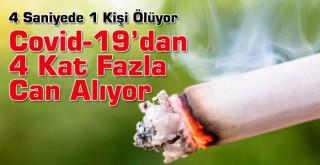 Sigara virüsten 4 kat fazla can alıyor