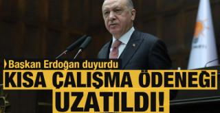 Erdoğan duyurdu: Kısa çalışma ödeneği uzatıldı!