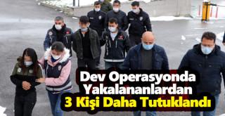 Operasyoda Yakalanan 35 şüpheliden 3'ü daha tutuklandı