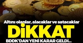 Altını olanlar dikkat! BDDK açıkladı...