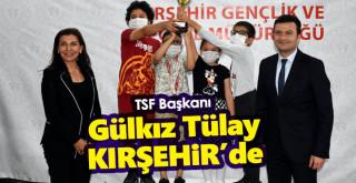 TSF Başkanı Gülkız Tulay, Kırşehir'de