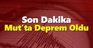 Son Dakika! Mut'ta Deprem Oldu