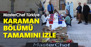 MasterChef Türkiye Karaman Bölümü İzle (96. Bölüm)