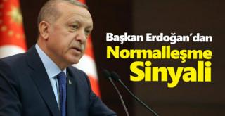 Başkan Erdoğan'dan normalleşme sinyali!