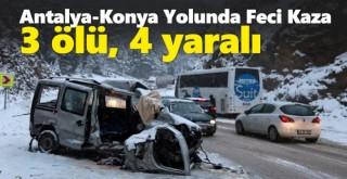 Antalya-Konya Yolunda Kaza! 3 Ölü 4 Yaralı