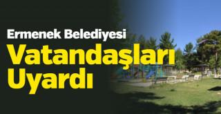 Ermenek Belediyesi Vatandaşları Uyardı