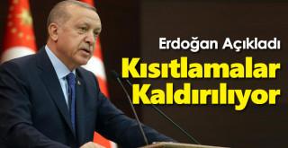 Erdoğan Açıkladı! Kısıtlamalar Kaldırılıyor