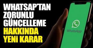 Yeni karar! WhatsApp'tan 'zorunlu güncelleme' açıklaması