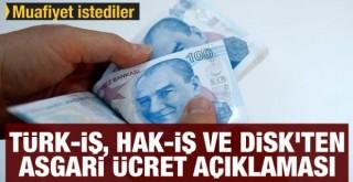 Türk-İş, Hak-İş ve DİSK'ten asgari ücret açıklaması: Muafiyet istediler
