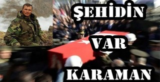 ŞEHİDİN VAR KARAMAN