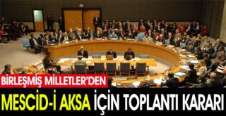BM'den Mescid-i Aksa için toplantı kararı!