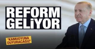 Cumhurbaşkanı Erdoğan 'Duyuracağız' deyip son dakika reform müjdesini verdi