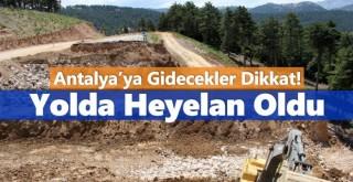 Antalya'ya Gidecekler Dikkat! Yolda Heyelan Oldu