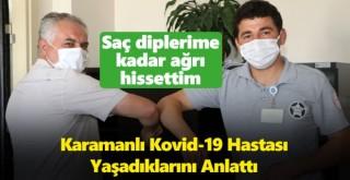 Karaman'da Kovid-19'a yakalanan hasta yaşadıklarını anlattı