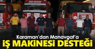 Karaman'dan Manavgat'a iş makinesi desteği