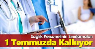 Sağlık personelinin sınırlamaları 1 Temmuz'da yürürlükten kalkacak