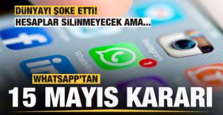 WhatsApp'tan 15 Mayıs açıklaması: Hesaplar silinmeyecek ama...