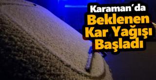 Karaman'da Beklenen Kar Yağışı Başladı