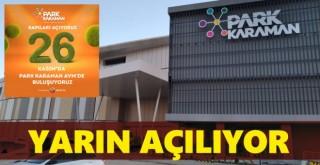 Park Karaman Alışveriş ve Yaşam Merkezi Yarın Açılıyor