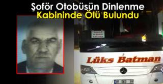 Konya'da otobüsün ikinci şoförü araçtaki dinlenme kabininde ölü bulundu