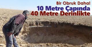 Karapınar'da 10 metre çapında 40 metre derinliğinde obruk oluştu