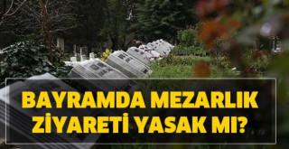 Bayramda mezar ziyareti genelgesi! İçişleri Bakanlığı 81 ile gönderdi
