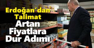 Cumhurbaşkanı Erdoğan'dan talimat! Artan fiyatlara 'dur' adımı...