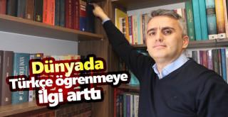 Dünyada Türkçe öğrenmeye ilgi arttı