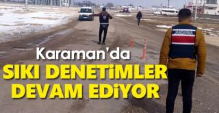 Karaman'da Sıkı Denetimler Devam Ediyor